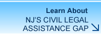 Learn about NJ's Civil Legal Assistance Gap